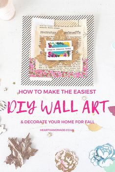 Do you love making DIY Wall art? Or decorating your home every season? Celebrate Fall with this super simple scrapbook layout & insanely easy DIY Wall art project! Grab your favourite ephemera, scrapbook paper & autumnal shades to start creating. Art Journal Pages, Art Journal Backgrounds, Journal Ideas, Diy Wand, Diy And Crafts, Paper Crafts, Decor Crafts, How To Make Scrapbook, Art Journal Tutorial