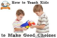 How to Teach Kids to Make Good Choices