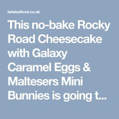 This no-bake Rocky Road Cheesecake with Galaxy Caramel Eggs & Maltesers Mini Bunnies is going to rock the Easter table Rocky Road, Easter Table, Dessert Recipes, Desserts, Cheesecakes, Bunnies, Caramel, Food Ideas, Sweet Treats