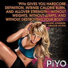 PiYo from Chalene Johnson is designed to sculpt your body and improve your flexibility. It's a fun Pilates/yoga based workout that has great music and is very motivational. www.beachbodycoach.com/nataliewelch
