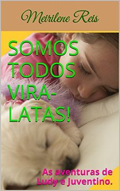 Somos Todos Vira-latas!: As aventuras de Ludy e Juventino... https://www.amazon.com.br/dp/B01IODGFAS/ref=cm_sw_r_pi_dp_TDhNxbZ747Z9A