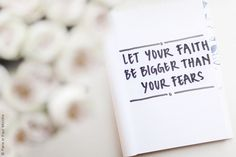 """""""Let Your Faith Be Bigger Than Your Fears"""" by Paris in Four Months, via Flickr"""