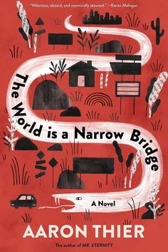 The Best New Books Coming Out Summer 2018: The World Is a Narrow Bridge by Aaron Thier
