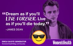 Here's Your Inspirational Quote from James Dean  http://www.womenshealthmag.com/life/james-dean-quote