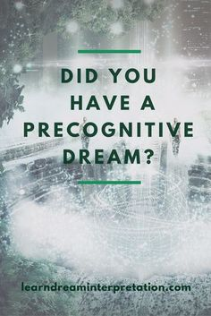 How to recognize a Precognitive Dream and how they add value to our lives