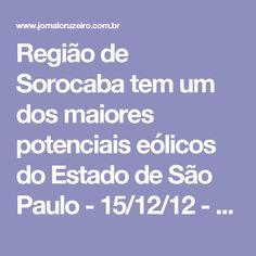 Região de Sorocaba tem um dos maiores potenciais eólicos do Estado de São Paulo - 15/12/12 - SOROCABA E REGIÃO - Jornal Cruzeiro do Sul