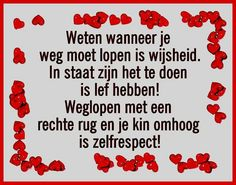 Zo is dat! Courage Quotes, Dutch Quotes, Frame Of Mind, Love You, My Love, Verse, So True, True Words, Proverbs
