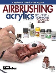 FineScale Modeler magazine tests nine different brands of acrylics to see how easily they airbrushed, how well they covered raised and recessed detail, and their adherence and opacity over darker colors. Modeling Techniques, Modeling Tips, Model Training, Hobby Kits, Military Modelling, Air Brush Painting, Military Diorama, Airbrush Art, Airbrush Foundation