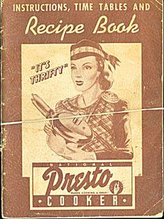 1940' s Presto Pressure Cooker Use and Recipe Book