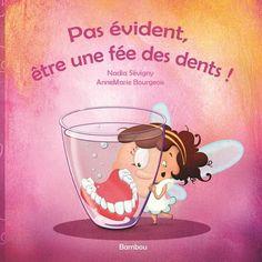 Pas évident, être une fée des dents! - NADIA SÉVIGNY - ANNE-MARIE BOURGEOIS