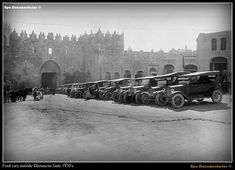 Ford Cars outside Damascus Gate in Palestine Map, Palestine History, Damascus Gate, Dome Of The Rock, Ottoman Empire, Holy Land, Old City, Rare Photos, Jerusalem