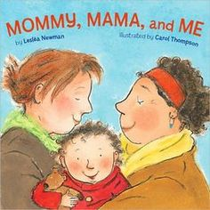 Mommy, Mama, and Me (Newman, Thompson) | Anti-Bias Children's Book Reviews