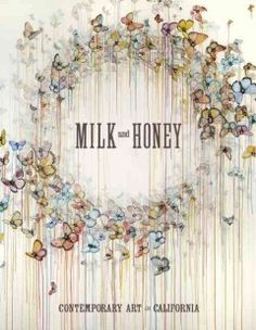 Milk and honey : contemporary art in California / by Justin Van Hoy.
