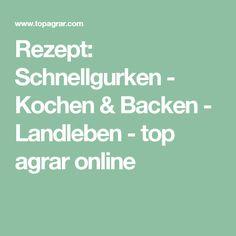 Rezept: Schnellgurken - Kochen & Backen - Landleben - top agrar online