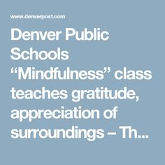 "Denver Public Schools ""Mindfulness"" class teaches gratitude, appreciation of surroundings – The Denver Post"