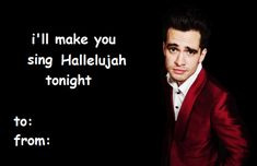 Cringeworthy Images That Will Make You Sick 24 Punny Valentine's Day Cards For That Special Someone - Funny Punny Valentine's Day Cards For That Special Someone - Funny Gallery Valentines Day Card Memes, Bad Valentines, Valentine Love Cards, Brendon Urie, Singing Hallelujah, Otaku, Love Band, Band Memes, Panic! At The Disco