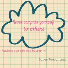 Never compare yourself to others (unless you are way better) #quote #inspiration