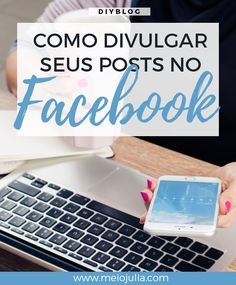 A divulgação dos posts do blog é parte essencial para que seu blog seja conhecido, principalmente no começo. Por isso nesse post reuni algumas dicas para como divulgar posts no facebook.