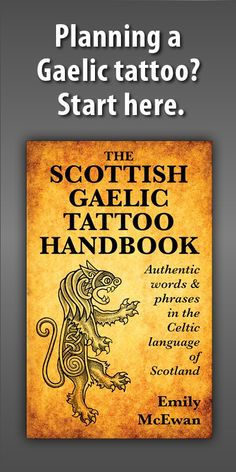 "The ultimate ""think before you ink"" guide to using Scottish Gaelic words in tattoo designs! If you love Celtic & Scottish culture, you'll love this book. Irish Gaelic Tattoo, Irish Tattoos, Celtic Tattoos, Celtic Tattoo Family, Viking Tattoos, Gaelic Symbols, Gaelic Words, Gaelic Quotes, Tattoo Symbols"