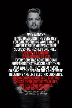 Read best quotes from Leonardo Dicaprio for motivation. Leo Dicaprio's quote images are best source of inspiration specially for youngster & entrepreneurship with success. Great Quotes, Quotes To Live By, Me Quotes, Motivational Quotes, Inspirational Quotes, Qoutes, Leonardo Dicaprio Quotes, Inspirierender Text, Quotable Quotes