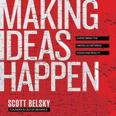 Making Ideas Happen: Overcoming The Obstacles Between Visio. Making Ideas Happen: Overcoming The Ob. Guy Kawasaki, Seth Godin, Overcoming Obstacles, Health Insurance Coverage, Social Determinants Of Health, World Problems, This Is A Book, Make It Happen, Book Cover Design