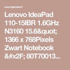 "Lenovo IdeaPad 110-15IBR 1.6GHz N3160 15.6"" 1366 x 768Pixels Zwart Notebook / 80T70013MH / Laptops / Lenovo + Digitotaal"