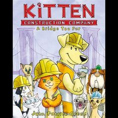 Marmalade and her crew of construction kittens are in high demand! Their latest assignment (and biggest job yet) is to build the new Mewburg bridge. But with the bridge comes the one thing that cats hate most of all--water! As the team struggles to face their fears and do their jobs, they are forced to get help from some unlikely allies...slobbery, car-chasing dogs.