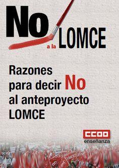 No a la LOMCE. Razones para decir No al anteproyecto. CCOO
