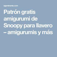 Patrón gratis amigurumi de Snoopy para llavero – amigurumis y más