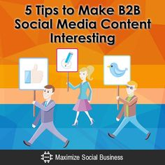5 Tips to Make B2B Social Media Content Interesting  For all things B2B sales, marketing, and lead generation - http://www.salesstaff.com/blog/