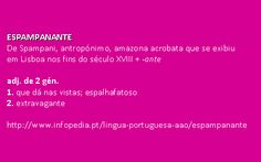 espampanante @ Infopédia. http://www.infopedia.pt/lingua-portuguesa-aao/espampanante