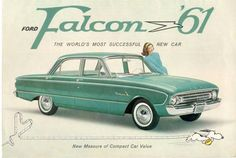 1961 ad: Ford Falcon - my first car: baby blue. I loved that vehicle! Spent hours driving all over the place, shuffling my siblings back and forth to their engagements, doing the grocery shopping, etc. Ford Falcon, Pub Vintage, Vintage Trucks, Ford Lincoln Mercury, Ford Classic Cars, Classic Chevy Trucks, Vw R32, Volkswagen, Automobile