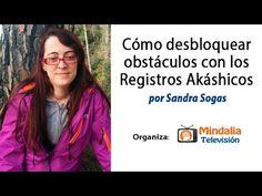 Cómo desbloquear obstáculos con los Registros Akáshicos por Sandra Sogas...