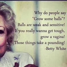 Gotta love Betty White.