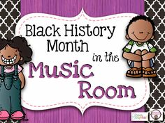 some ideas for the elementary music room for black history month / african american history