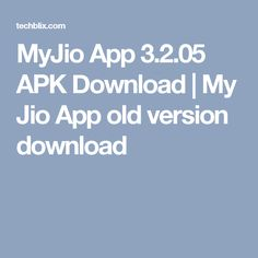 MyJio App 3.2.05 APK Download | My Jio App old version download