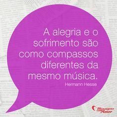 A alegria e o sofrimento são como compassos diferentes da mesma música. #alegria #sofrimento #compasso #musica #frases #mensagenscomamor