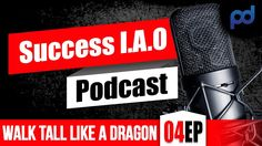 Achieve Success Podcast | Walk Tall Like A Dragon | Using Body Language ...
