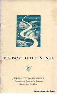 Highway to the Infinite. Los Angeles: Self-Realization Fellowship, 1968. Print.  Staple bound paperback pamphlet. 24 pages.