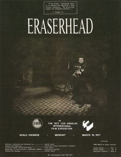 Poster for the world premiere of Eraserhead on 19 March 1977, The 1977 Los…