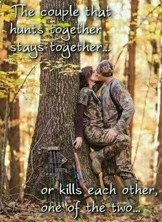 The couple that hunts together stays together... or kills each other, one of the two. www.satskin.com