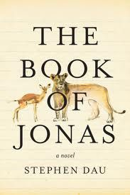 The Book of Jonas: a novel by Stephen Dau