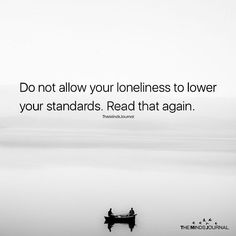 Do Not Allow Your Loneliness - https://themindsjournal.com/not-allow-loneliness/