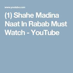 (1) Shahe Madina Naat In Rabab Must Watch - YouTube