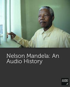 Nelson Mandela: An audio history Freedom Fighters, Nelson Mandela, Documentaries, Father, Audio, History, Reading, Books, Inspiration