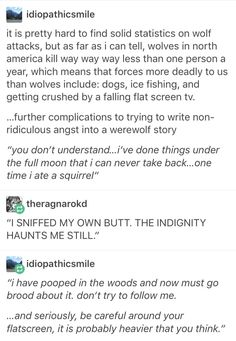 Yes this is all very funny don't get me wrong and I hate to be that person but I'm pretty sure werewolves tend to be more aggressive than normal wolves right?