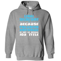 (Top Tshirt Charts) LEGAL SECRETARY because freaking awesome is not an offical Job title [TShirt 2016] Hoodies, Funny Tee Shirts