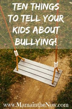 Ten Things to Tell Your Kids About Bullying.  Teach your children how to act and react when they encounter bullying. Together we can put an end to the cruel behavior. Give our kids the tools they need! #Bullying