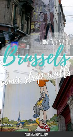 Interested in finding the Brussels comic strip walls but don't know where to start? Check out this post about my experience finding the comic strip walls of Brussels, Belgium and my tips on how you too can find them! • What to do in Brussels