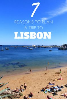 7 Reasons to Visit Lisbon Right Now